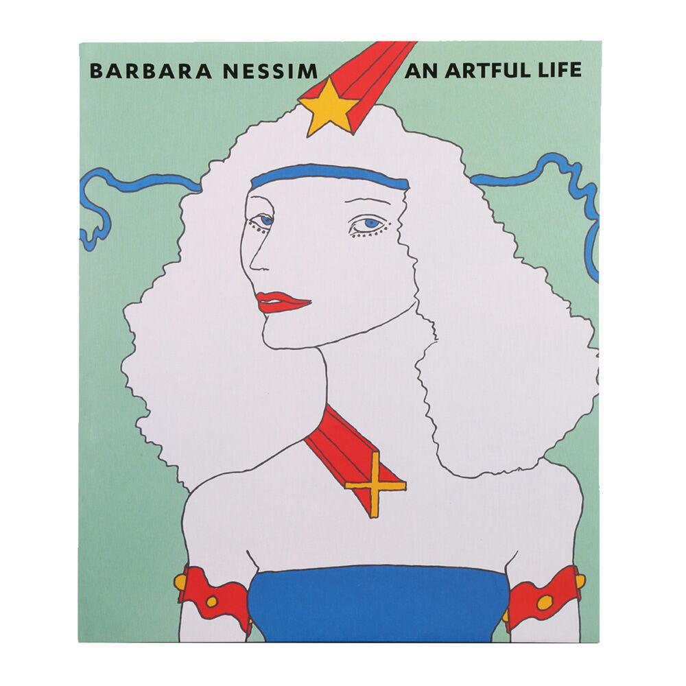 BARBARA NESSIM: AN ARTFUL LIFE